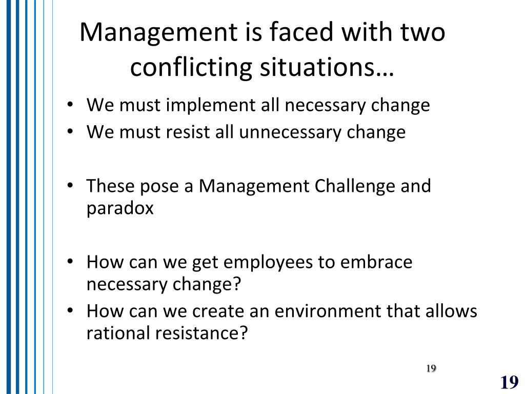 Management is faced with two conflicting situations…