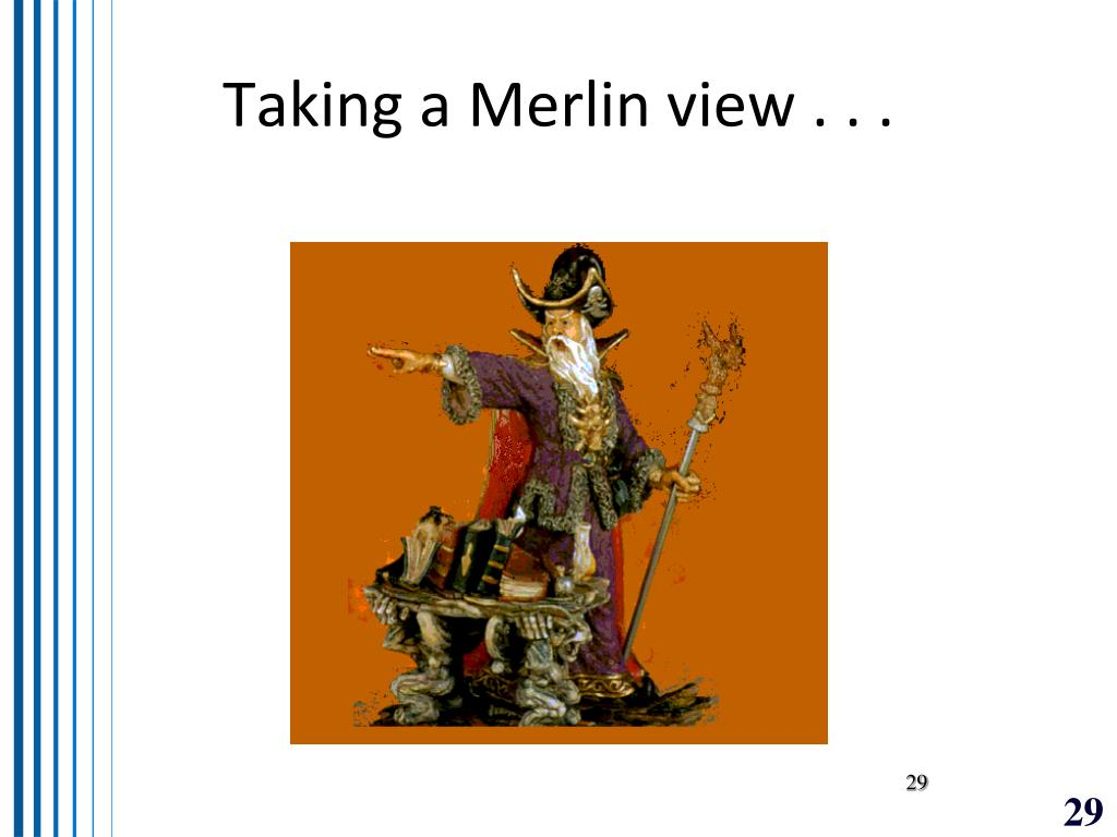 Taking a Merlin view . . .