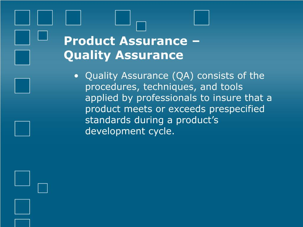 Product Assurance –