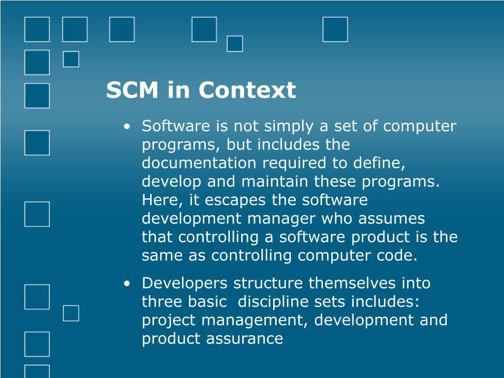 SCM in Context