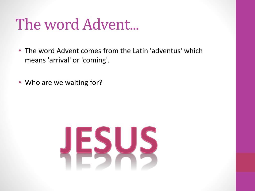 The word Advent...