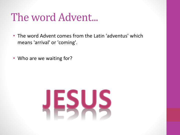 The word advent