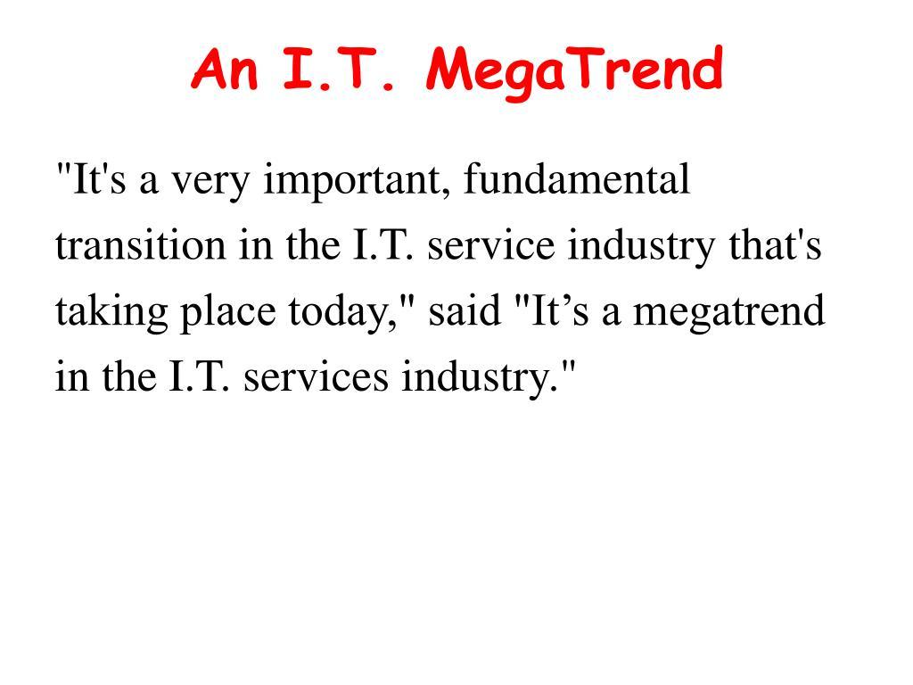 An I.T. MegaTrend