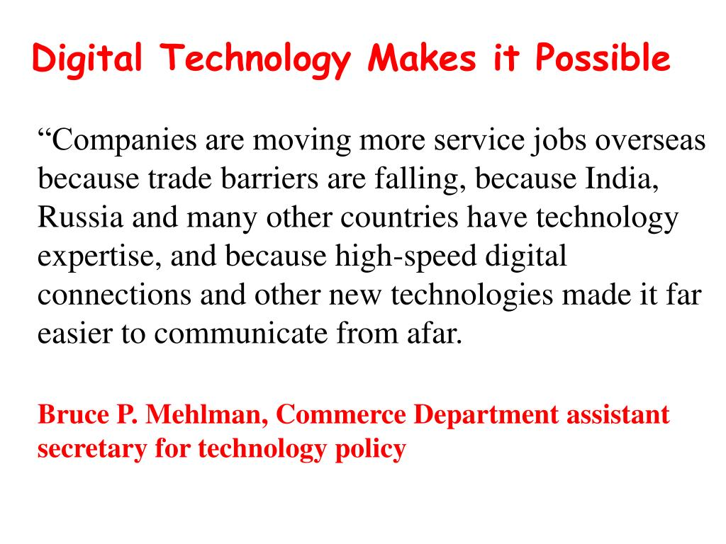 Digital Technology Makes it Possible
