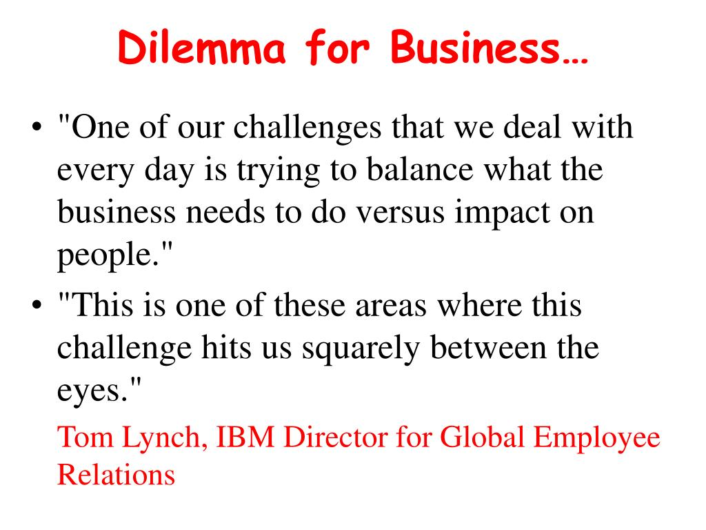 Dilemma for Business…