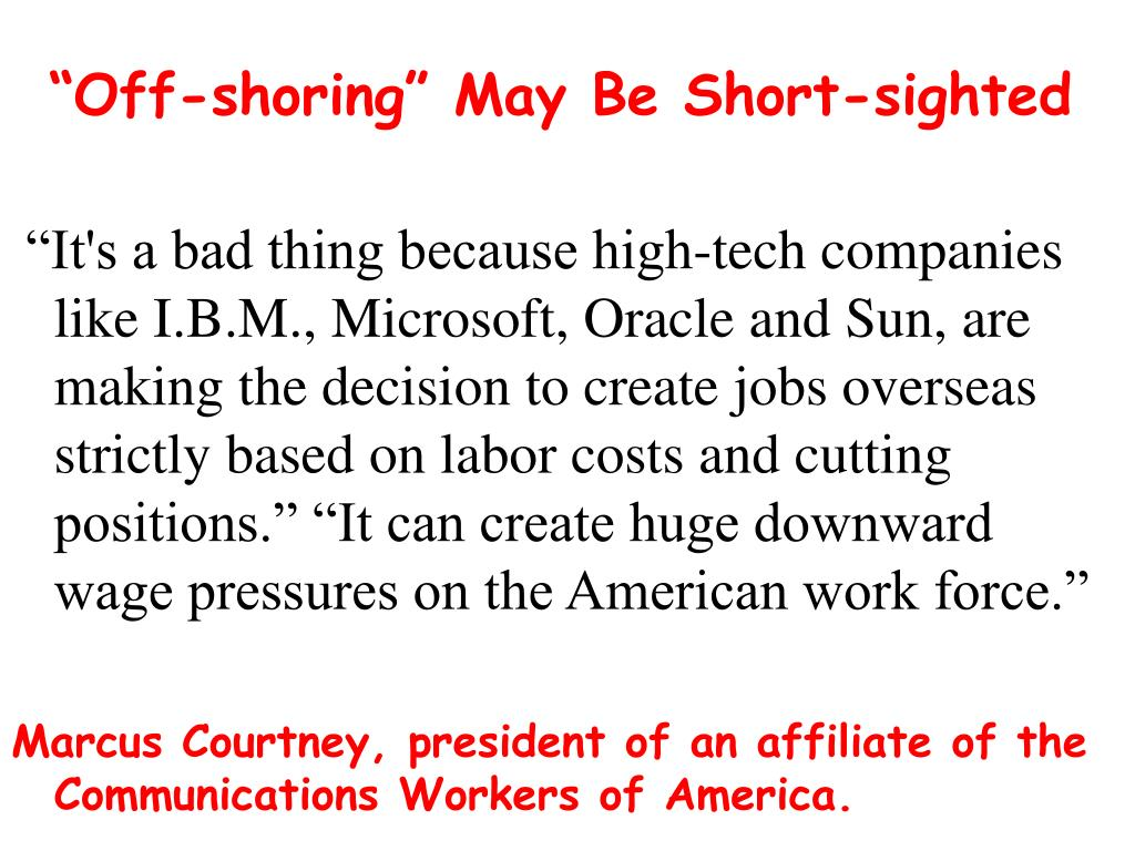 """Off-shoring"" May Be Short-sighted"