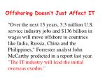 offshoring doesn t just affect it