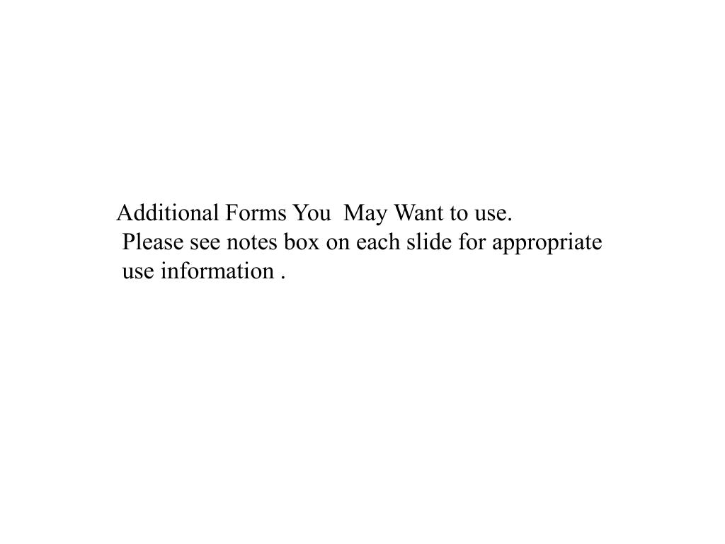 Additional Forms You  May Want to use.
