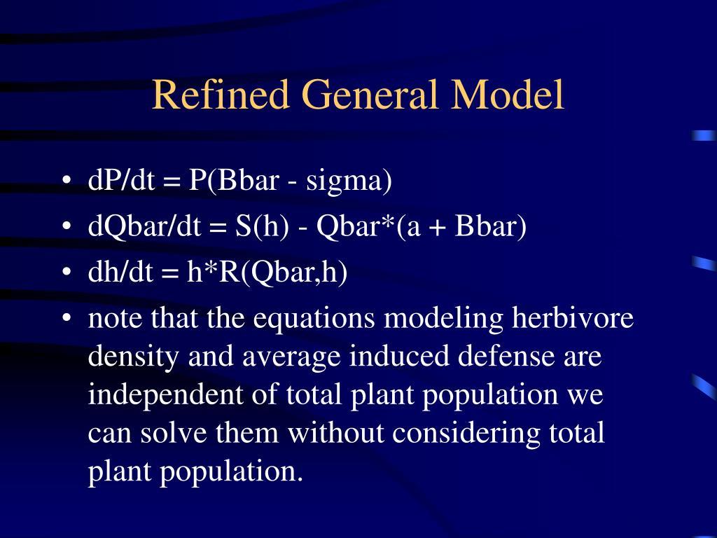 Refined General Model