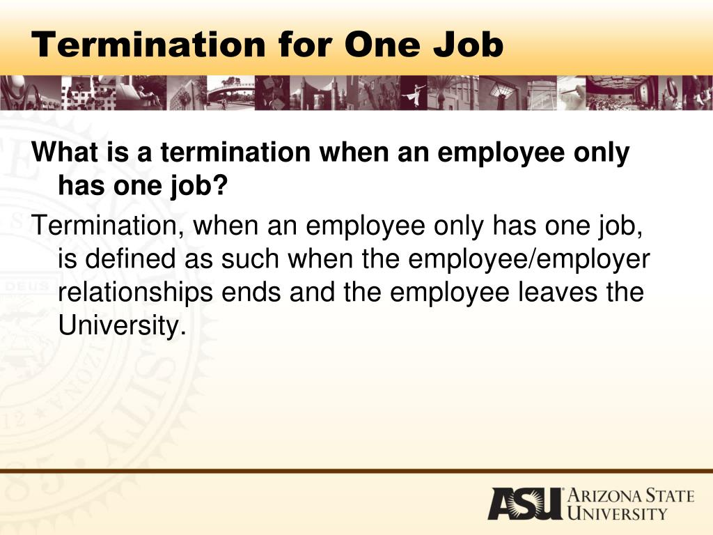 Termination for One Job