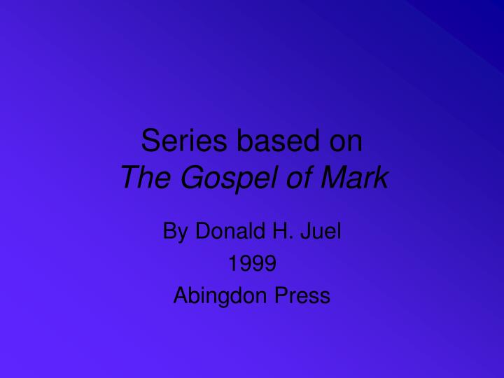 Series based on the gospel of mark