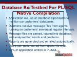 database rx testbed for pl sql native compilation