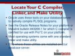 locate your c compiler linker and make utility