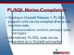 pl sql native compilation
