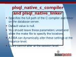 plsql native c compiler and plsql native linker