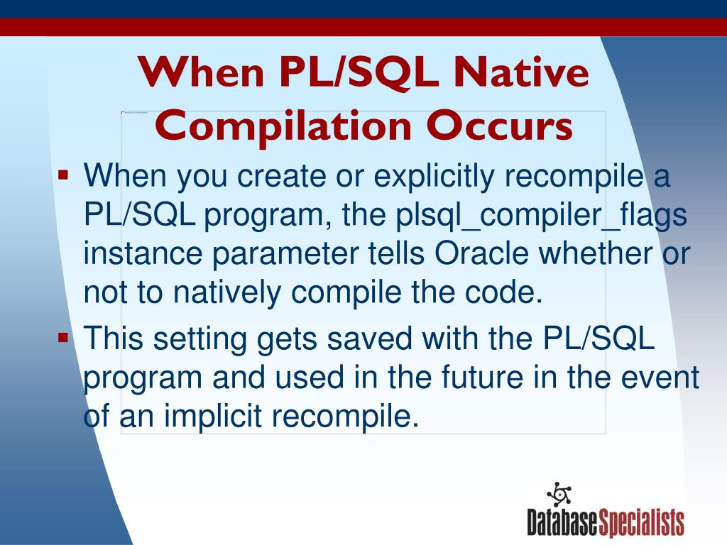 When PL/SQL Native Compilation Occurs
