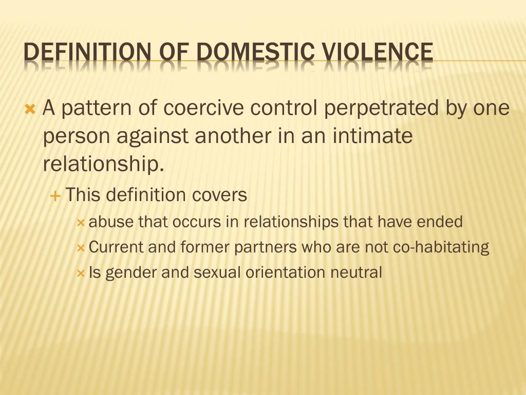 definition domestic violence Abuse in their civil definitions of domestic violence 6 in six states means of harassing a person, is included in the definition of domestic violence 7.