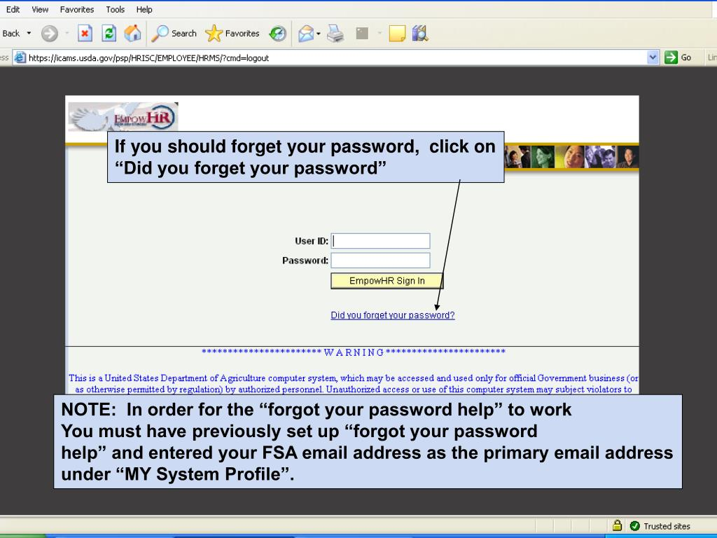 If you should forget your password,  click on