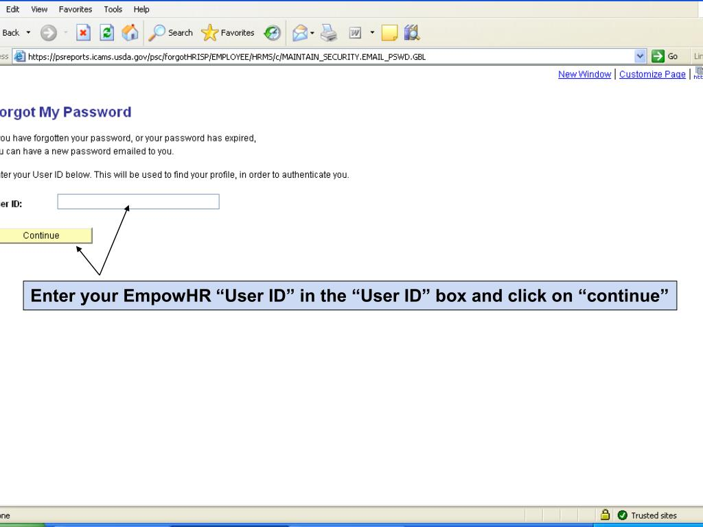 "Enter your EmpowHR ""User ID"" in the ""User ID"" box and click on ""continue"""