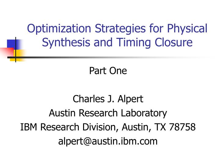 Optimization strategies for physical synthesis and timing closure2