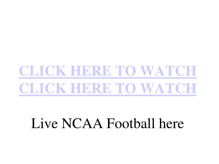 Click here to watch click here to watch live ncaa football here