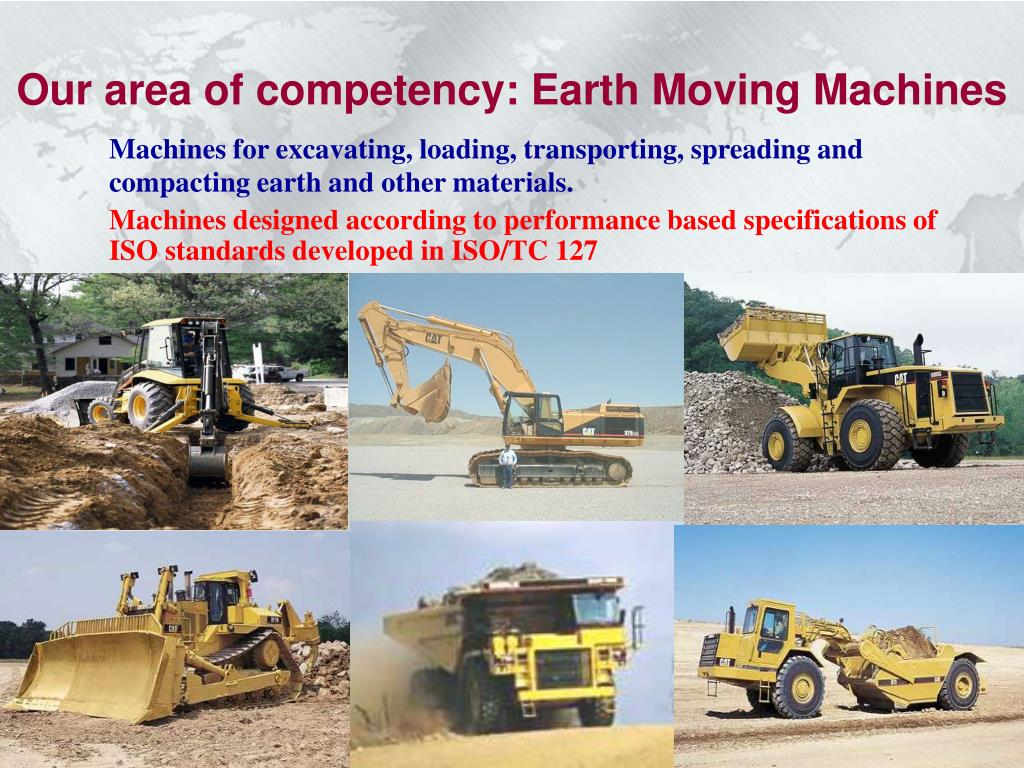 Our area of competency: Earth Moving Machines