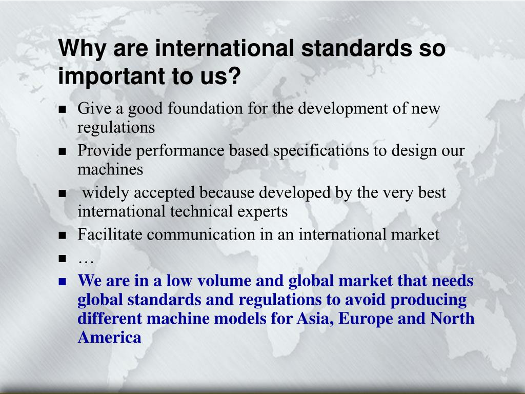 Why are international standards so important to us?