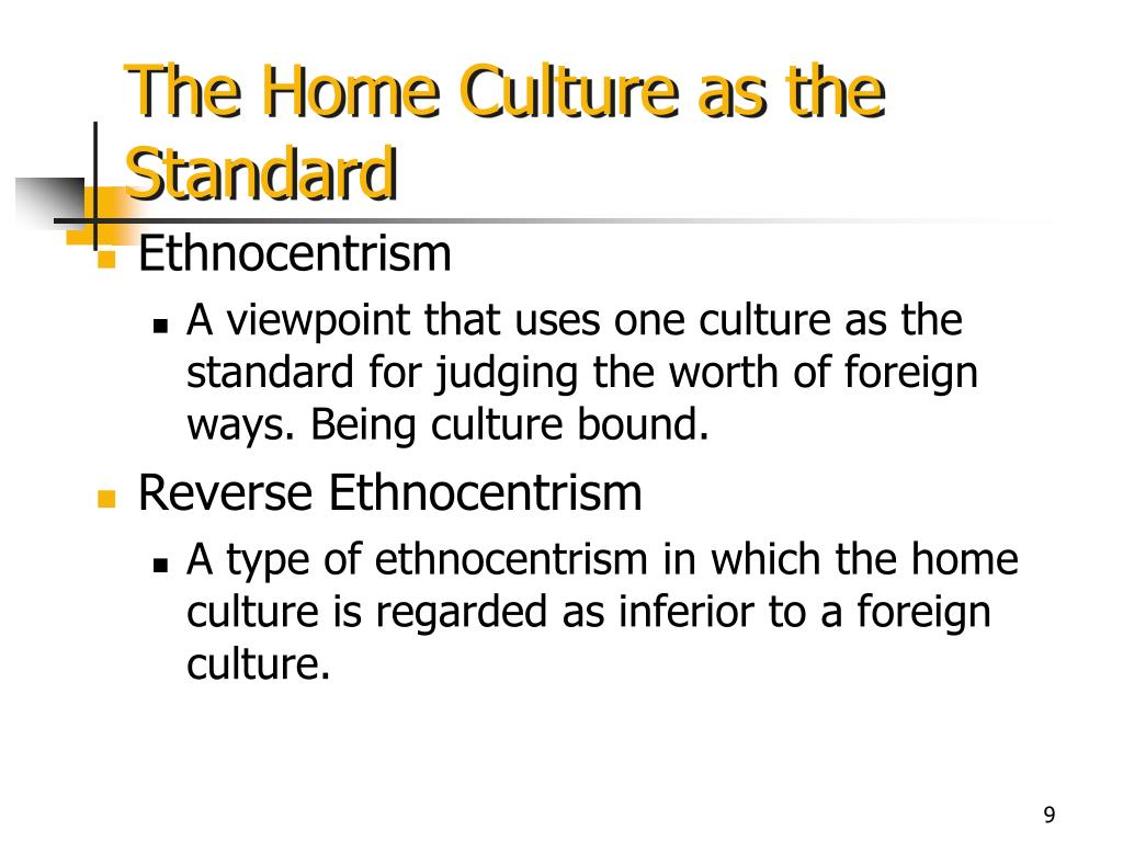 The Home Culture as the Standard