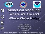 numerical modeling where we are and where we re going