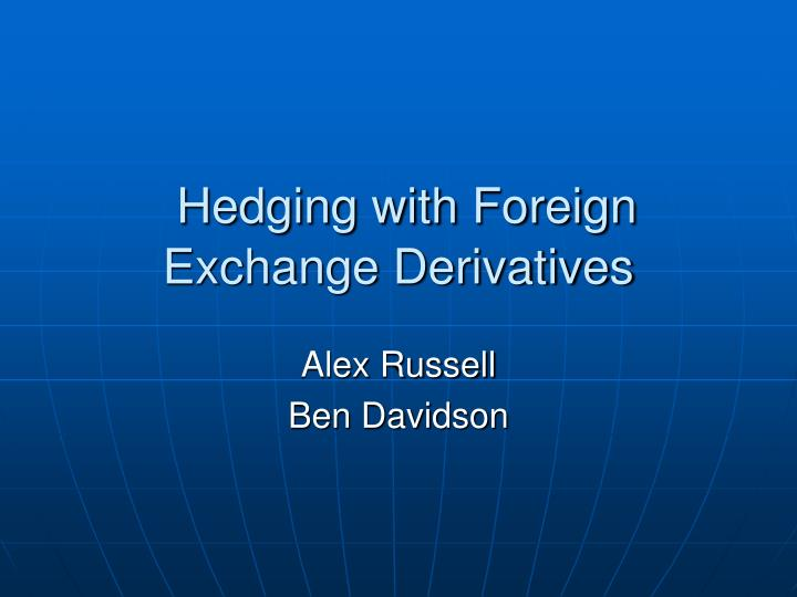 Hedging with foreign exchange derivatives