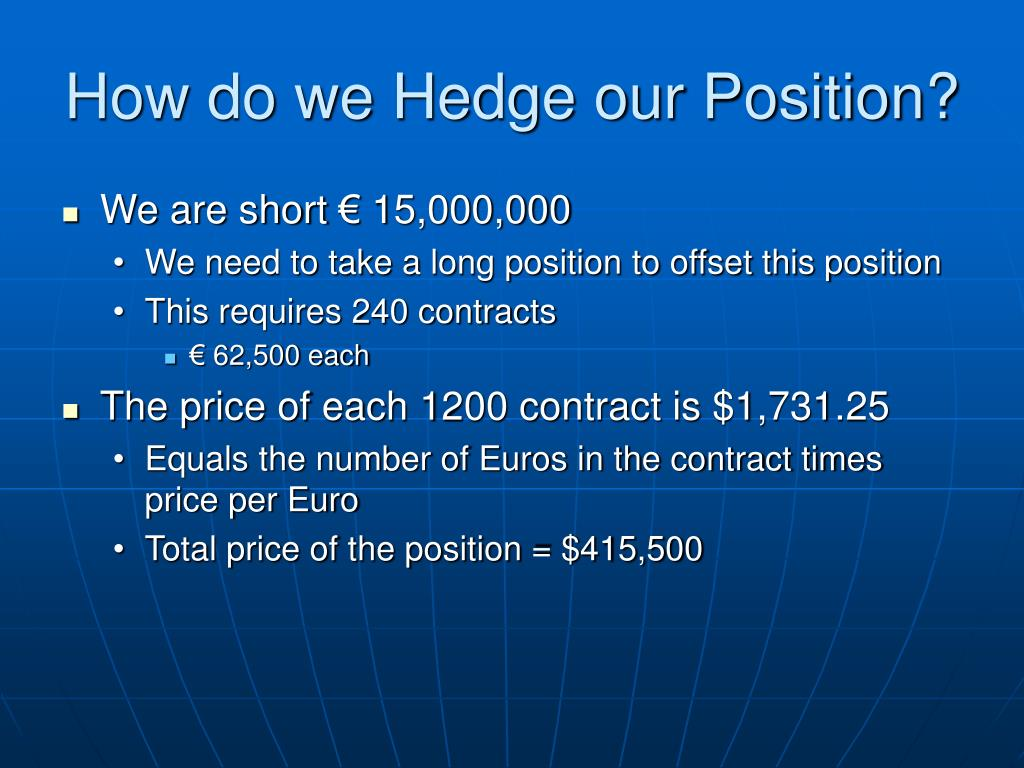 How do we Hedge our Position?