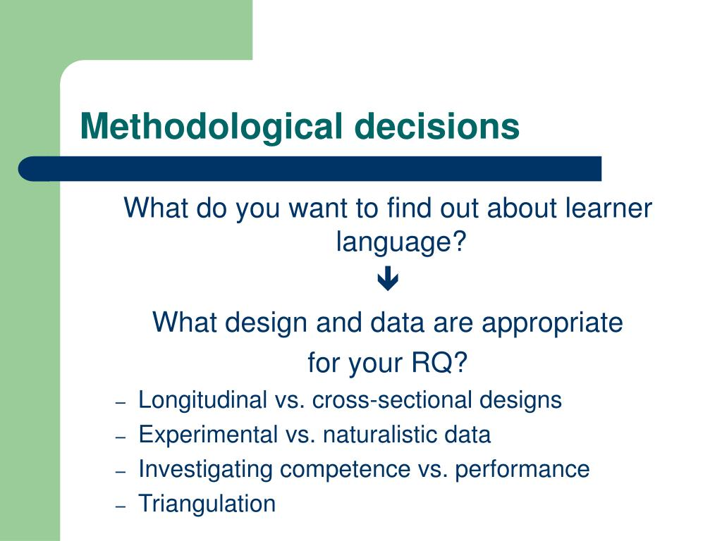 Methodological decisions
