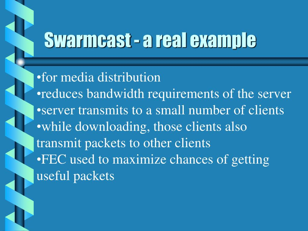 Swarmcast - a real example