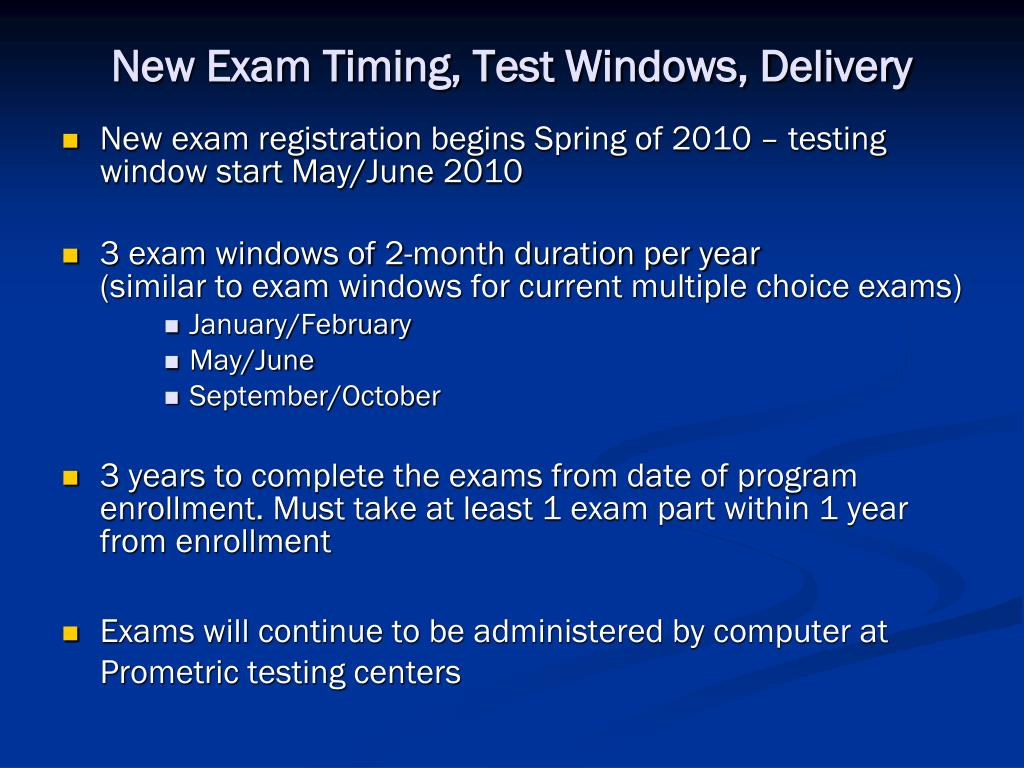 New Exam Timing, Test Windows, Delivery