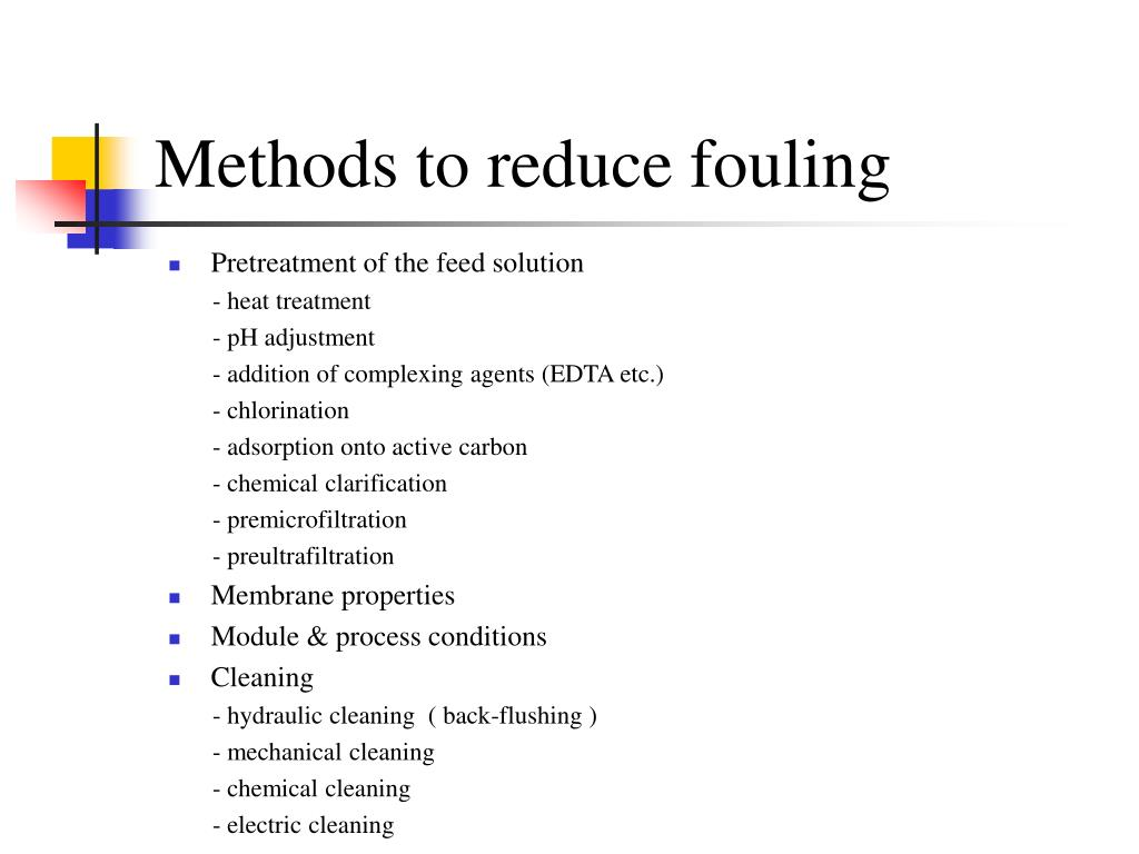 Methods to reduce fouling