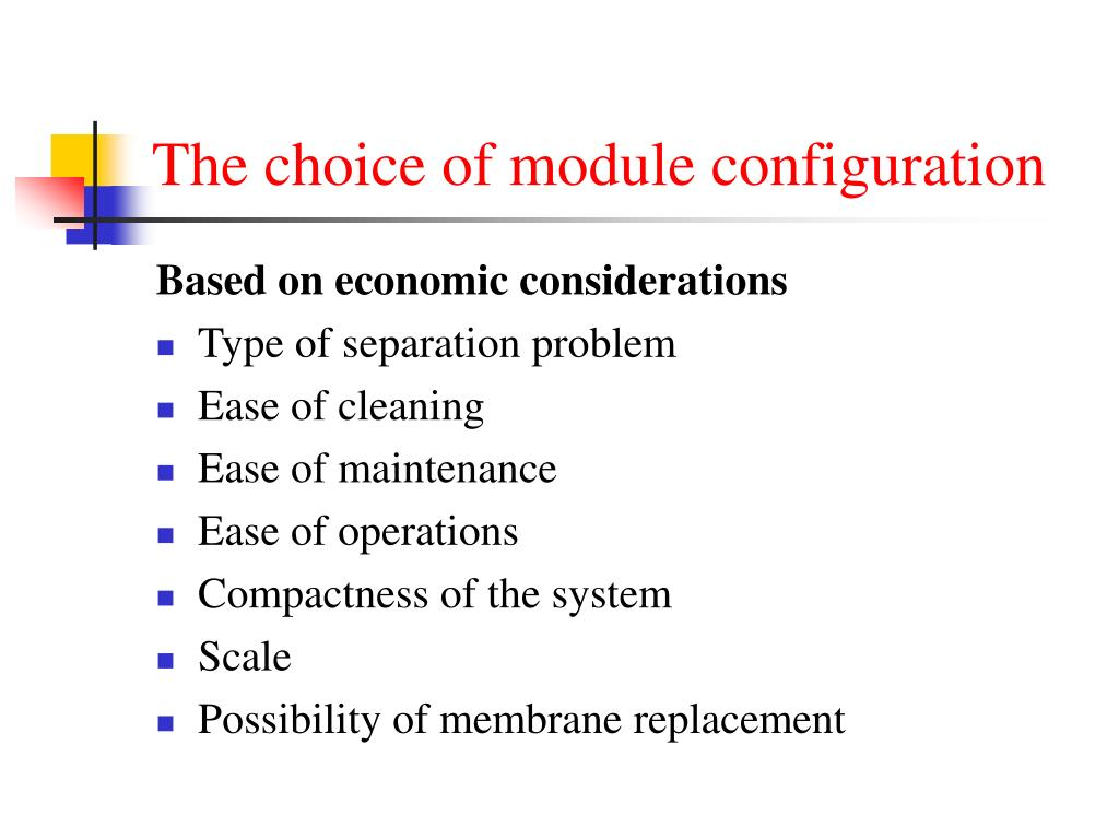 The choice of module configuration