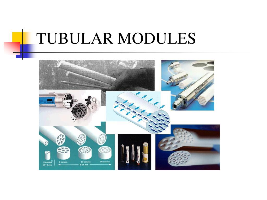 TUBULAR MODULES