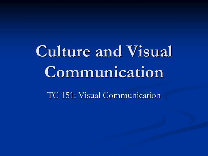 Culture and visual communication