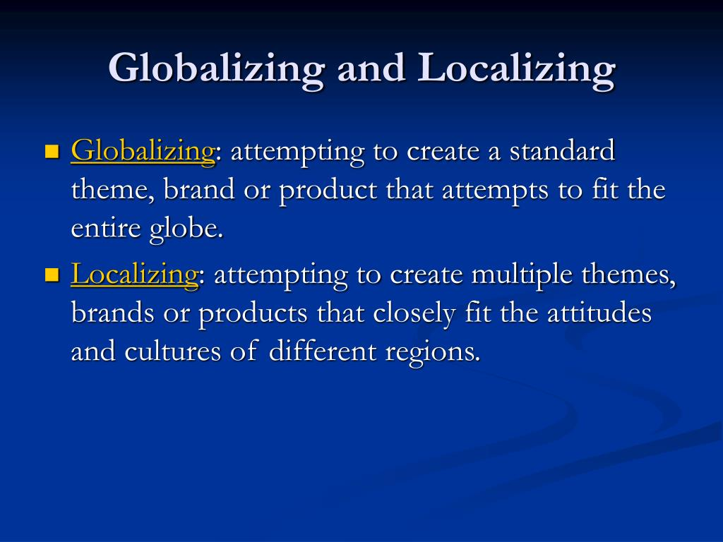 Globalizing and Localizing
