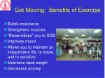 get moving benefits of exercise