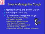 how to manage the cough