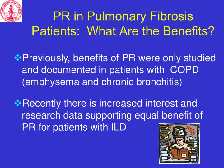 PR in Pulmonary Fibrosis Patients:  What Are the Benefits?