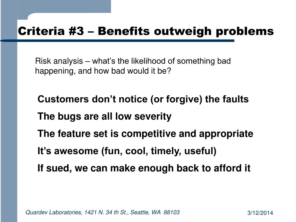 Criteria #3 – Benefits outweigh problems