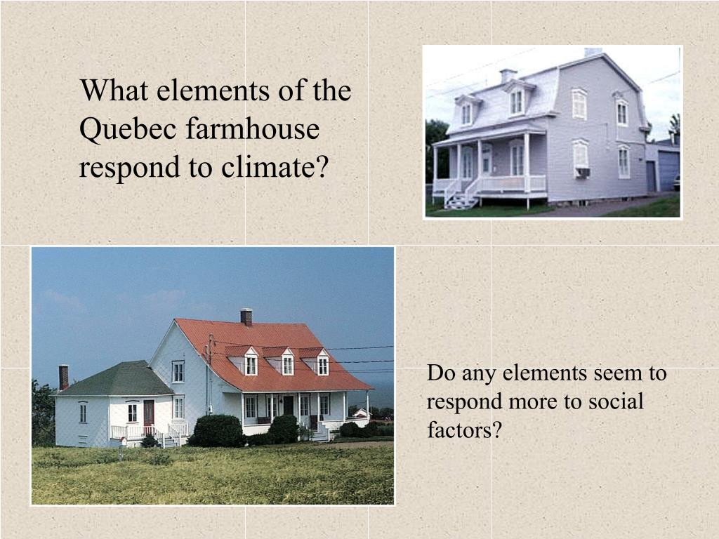 What elements of the Quebec farmhouse respond to climate?