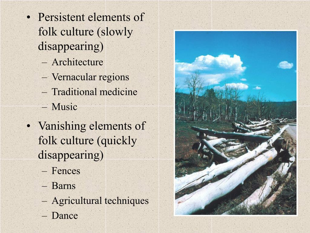 Persistent elements of folk culture (slowly disappearing)