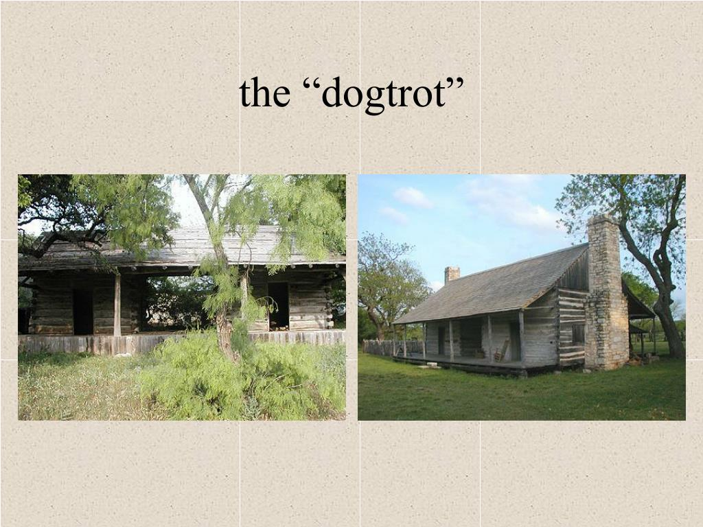 "the ""dogtrot"""