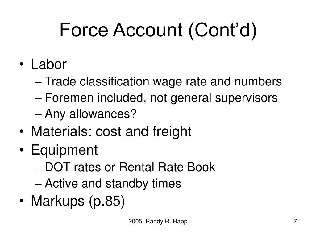 Force Account (Cont'd)