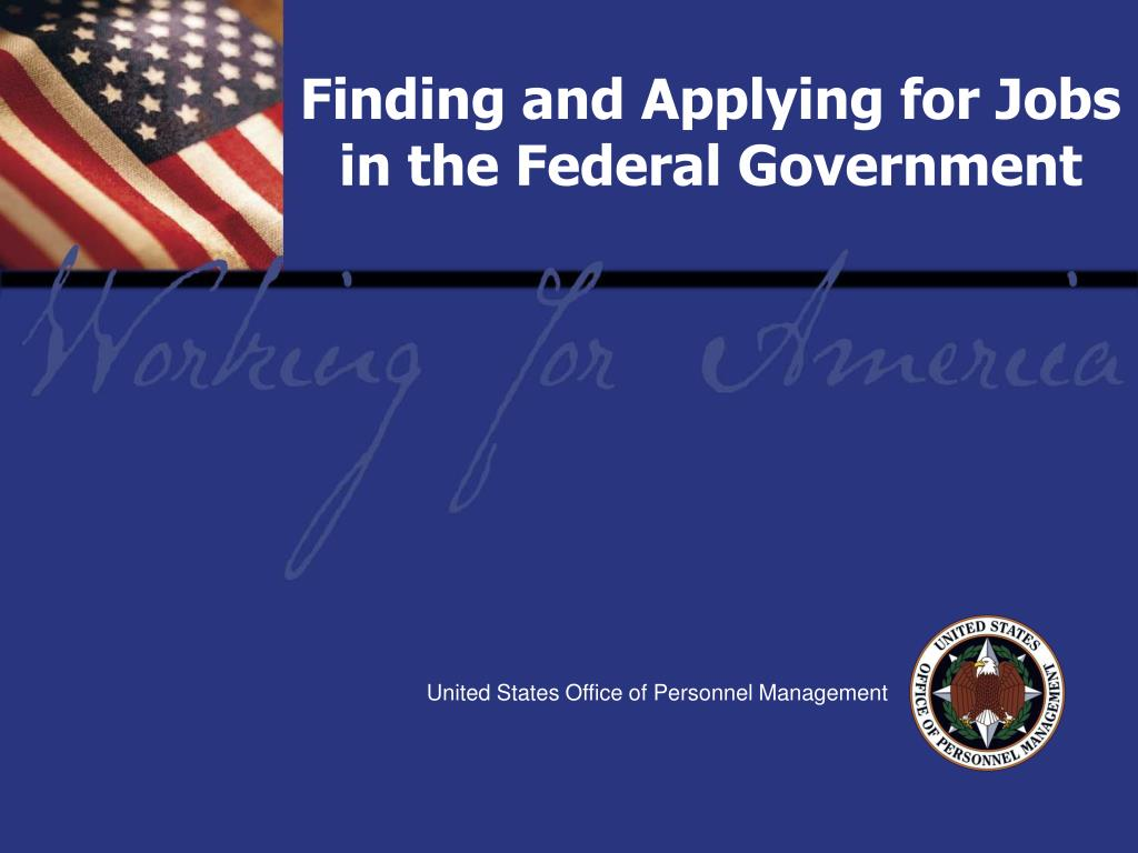 Finding and Applying for Jobs in the Federal Government