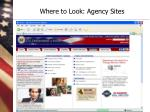 where to look agency sites