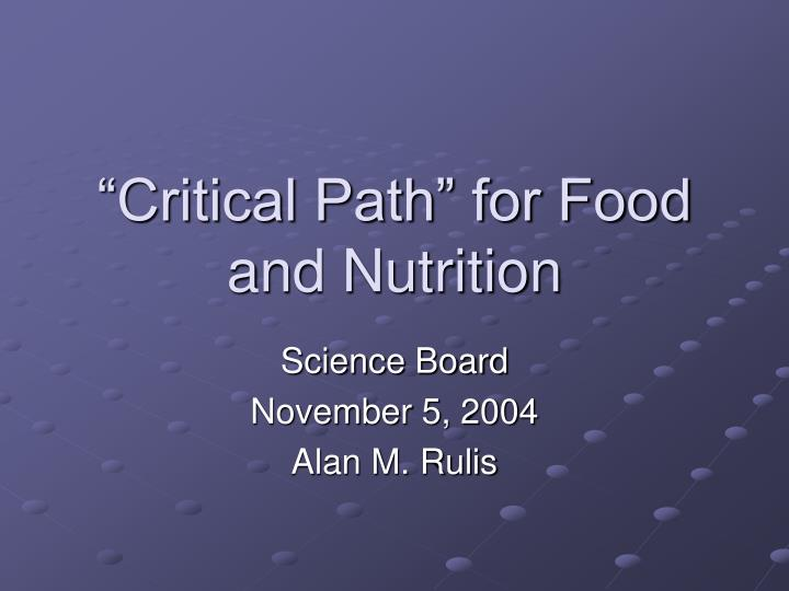 Critical path for food and nutrition l.jpg